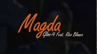 "Gloc-9 feat. Rico Blanco ""Magda"" (FULL SONG)"