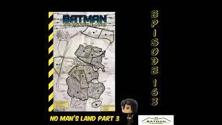 Batgirl to Oracle Episode 163: No Man's Land Part 3