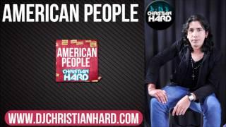 CHRISTIAN HARD - AMERICAN PEOPLE