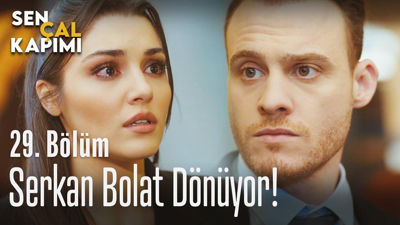 Download Serkan Bolat geri dönüyor! - Sen Çal Kapımı 29. Bölüm