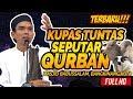 Ceramah Terbaru Ustadz Abdul Somad Lc, Ma - Kupas Tuntas Seputar Qurban