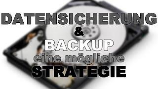 Datensicherung Backup - eine mögliche Strategie