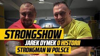 StrongShow - Jarek Dymek o historii strongman w Polsce i Warce Strong