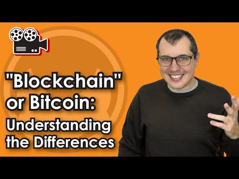 """Blockchain"" or Bitcoin: Understanding the differences"