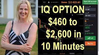 IQ Option - Binary Options Practice - Super fast! 460 grew to 2600 in 10 Minutes!
