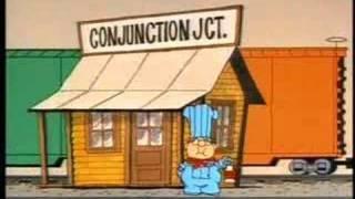 Schoolhouse Rock- Conjunction Junction