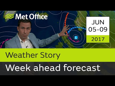Week Ahead forecast 05-09 June