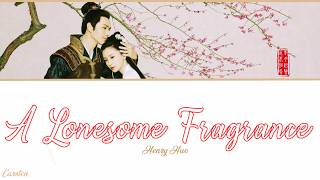 A Lonesome Fragrance Henry Huo Chi Pinyin Eng