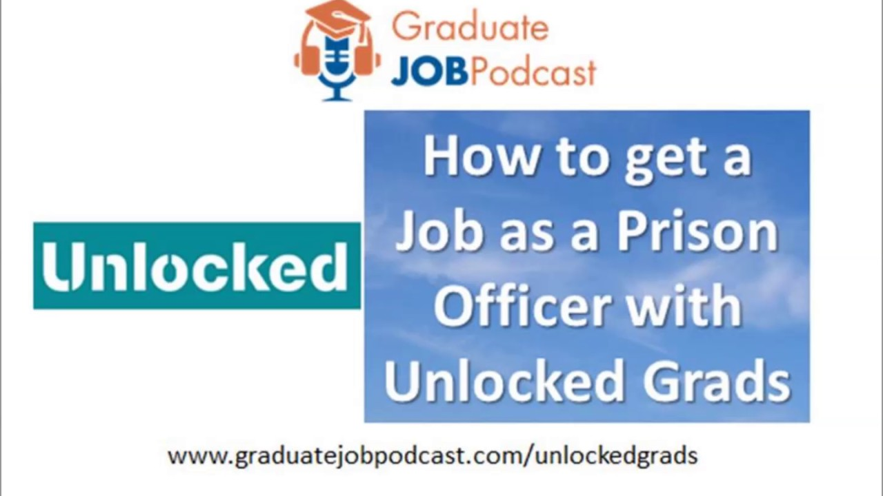 how to get a job as a prison officer unlocked grads how to get a job as a prison officer unlocked grads graduate job podcast 58