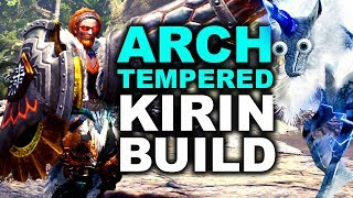 ARCH TEMPERED KIRIN BUILD - Monster Hunter World - 'Rubber Boots'