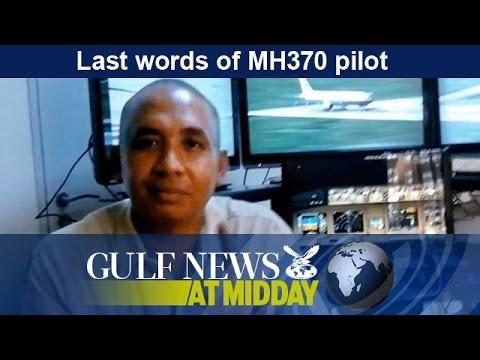 Last words of flight MH370 pilot - GN Midday