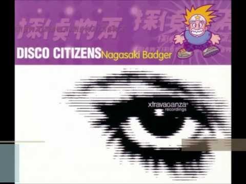 Disco Citizens - Nagasaki Badger (Radio edit) [HD]