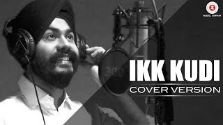 Ikk Kudi   Harleen Singh | Cover Version