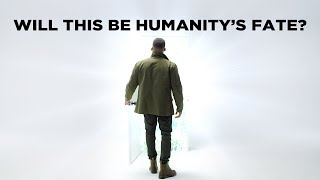 Will This Be Humanity
