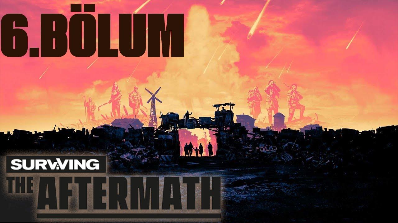 Surviving the Aftermath 6.Bölüm