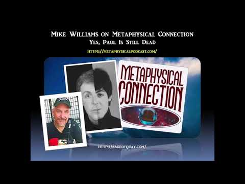 Sage of Quay - Mike Williams on Metaphysical Connection - Yes, Paul Is Still Dead (July 2018)