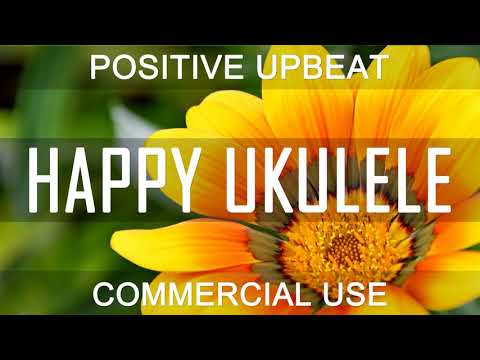 Royalty Free Music – Happy Upbeat Ukulele | Happiness For Everyone (DOWNLOAD:SEE DESCRIPTION)