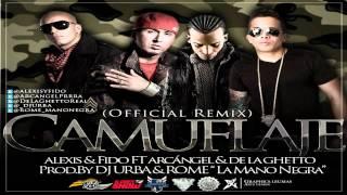 Download Alexis Y Fido Ft. Arcangel & De La Ghetto - Camuflaje (Remix) (Prod. By Dj Urba, Rome Y Hyde)