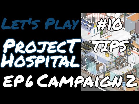 Project Hospital Campaign 2 | Top 10 Tips | EP6 |
