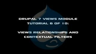 Drupal 7 Views Module Tutorial 6 of 10 - Views Relationships and Contextual Filters(, 2013-01-30T10:47:38.000Z)