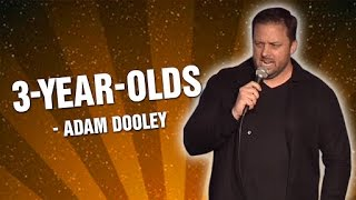 Adam Dooley: 3-Year-Olds (Stand Up Comedy)