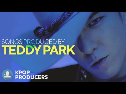 songs-made-by-teddy-park-(kpop-producers)