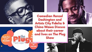 COMEDIAN RENZEL DASHINGTON AND ARTIST CITY FIDELIA & CHINO WAWA TALK ABOUT THEIR CAREERS  EP.13