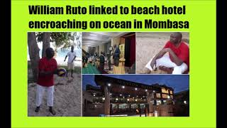 Ruto Linked To Coast Hotel Being Built On Public Beach