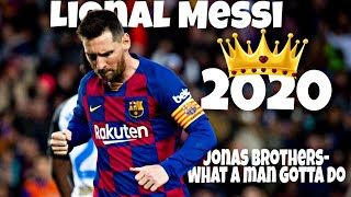 Lionel Messi 2020 | Jonas Brothers- What a man gotta do