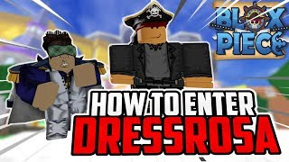 ???? HOW TO ENTER NEW WORLD & DRESSROSA IN BLOX PIECE?!