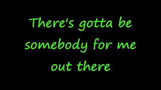 Gotta Be Somebody - Nickelback Lyrics