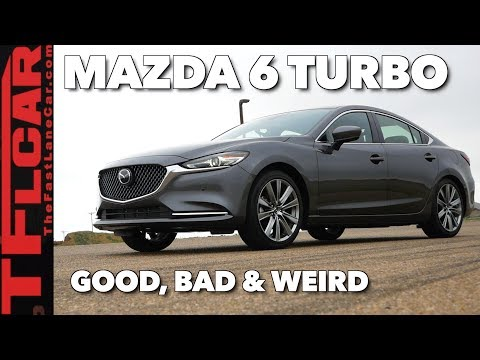 Here s What is Good, Bad Weird about the 2018 Mazda 6 Turbo