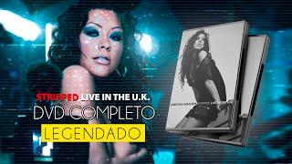 Stripped Ao Vivo de UK - LEGENDADO - Especial 16 anos - ChristinaAguilera.com.br
