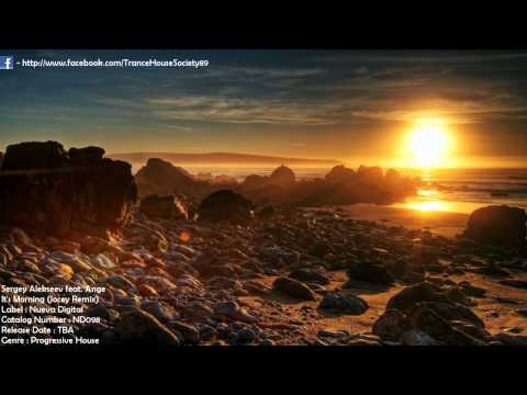 Sergey Alekseev feat. Ange - It's Morning (Jocey Remix) [ND098] [TBA] [THS89]