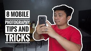 8 Mobile Photography Tips & Tricks 2018 (Tagalog Tutorial)