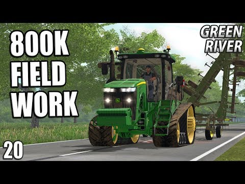 800K FIELD WORK | Farming Simulator 17 | GreenRiver - Episode 20