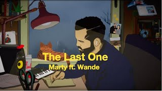 Marty - The Last One (ft. Wande) (Lyric Video)