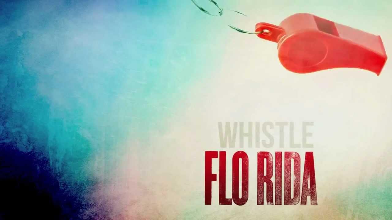 Arti Lirik dan Terjemahan Flo Rida - Whistle