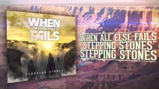 When All Else Fails - Stepping Stones (NEW SONG 2014)