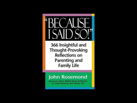 2030 John Rosemond- The Six Essentials of Parental Authority and What Derailed Child-Rearing