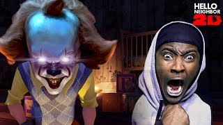 IS PENNYWISE  CONTROLLING THE NEIGHBOR? | Hello Neighbor 2D