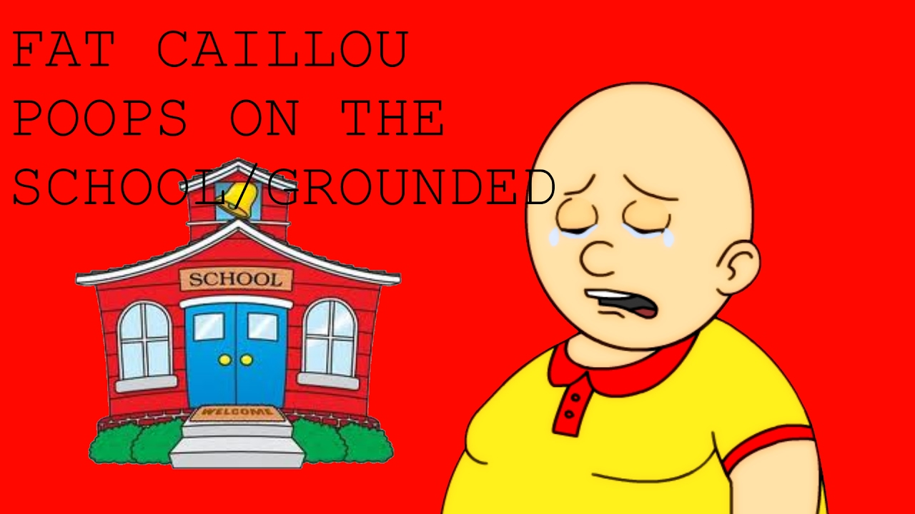 Fat Caillou Poops On The School/grounded видео Online - Nuvot ru