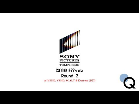 Sony Pictures Television (2005) Effects Round 2 vs IVEHD, VEHD, SCALT & Everyone (2/27)