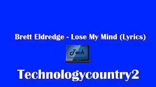 Brett Eldredge - Lose My Mind (Lyrics)