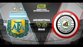 Argentina vs Irak | EN VIVO¬Partido amistoso