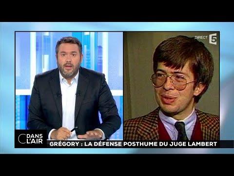 Grégory : la défense posthume du juge Lambert #cdanslair 20.07/2017