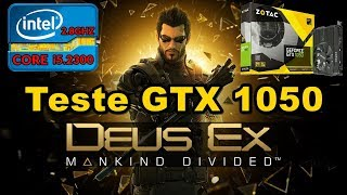Teste Deus Ex mankind divided GTX 1050