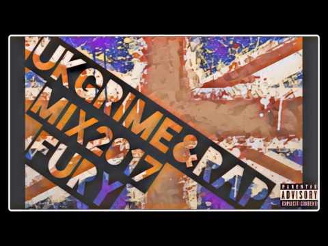 UK GRIME & RAP MIX 2017 - DJ FURY