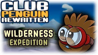 Club Penguin Rewritten: Wilderness Expedition Party