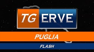 Flash news Tg Erve Puglia